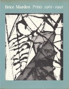 Brice Marden. Prints 1961 - 1991. A Catalogue Raisonne