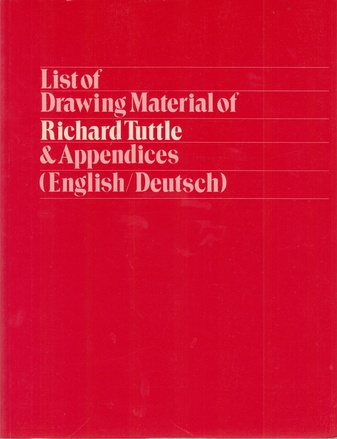 List of Drawing Material of Richard Tuttle & Appendices (Englisch/Deutsch)