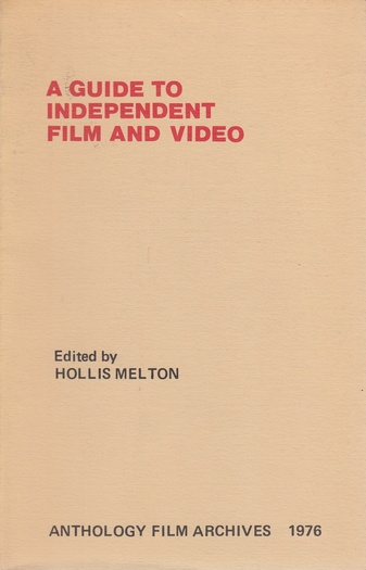 Bulletin For Film And Video Information, Vol II [2], No. 6 [1976]. A GUIDE TO INDEPENDENT FILM AND VIDEO