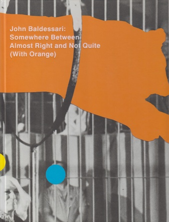 John Baldessari: Somewhere Between Almost Right and Not Quite (With Orange)
